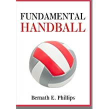 Fundamental Handball by Bernath E. Phillips (2011-03-10)