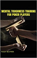 Texas Holdem: Mental Toughness Training for Poker Players (English Edition)