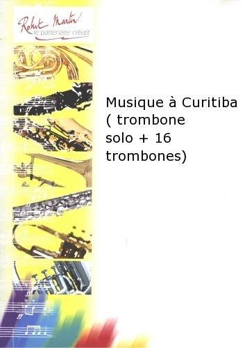 ROBERT MARTIN DEFAYE J M    MUSIQUE CURITIBA (TROMBONE SOLO + 16 TROMBONES)
