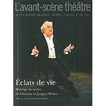 L'Avant-scène théâtre, N° 1302, 1er mai 201 : Eclats de vie