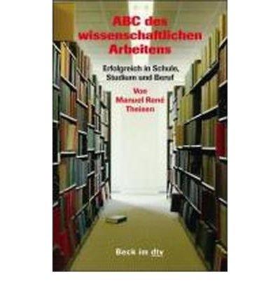 ABC des wissenschaftlichen Arbeitens: Erfolgreich in Schule, Studium und Beruf (Paperback)(German) - (Theisen Wissenschaftliches Arbeiten)