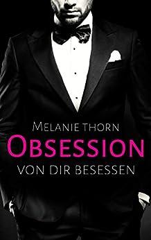 Obsession: Von dir besessen von [Thorn, Melanie]