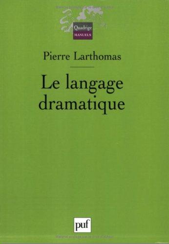Le langage dramatique : Sa nature, ses procédés