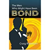 [(The Men Who Might Have Been Bond)] [ By (author) Robinson Craig ] [November, 2011]