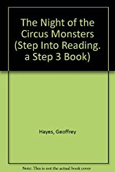 Night of the Circus Monsters (Step Into Reading. a Step 3 Book) by Geoffrey Hayes (1996-04-23)