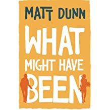 What Might Have Been by Matt Dunn (2014-08-12)