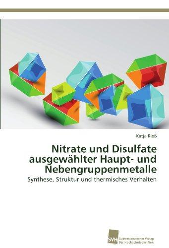 Nitrate und Disulfate ausgewählter Haupt- und Nebengruppenmetalle: Synthese, Struktur und thermisches Verhalten