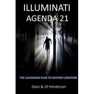 Illuminati Agenda 21: The Luciferian Plan To Destroy Creation