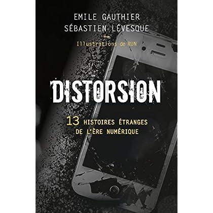 Distorsion : 13 histoires étranges de l'ère numérique illustrées par RUN