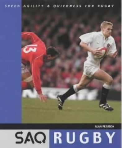 SAQ Rugby: Speed Agility and Quickness for Rugby by Alan Pearson (2001-09-28) par Alan Pearson;