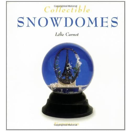 Collectible Snowdomes by Leslie Carnot (2002-09-21)