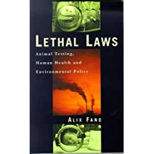 Lethal Laws: Animal Testing, Environmental Policy and Human Health