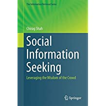 Social Information Seeking: Leveraging the Wisdom of the Crowd