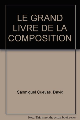 LE GRAND LIVRE DE LA COMPOSITION
