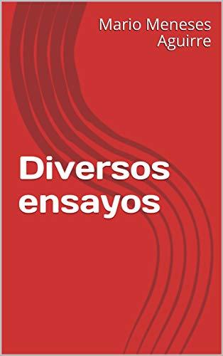 Diversos ensayos por Mario Meneses Aguirre