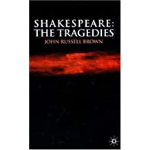 Shakespeare: The Tragedies by Professor John Russell Brown (2001-02-27)