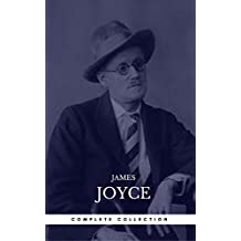James Joyce: The Complete Collection (English Edition)