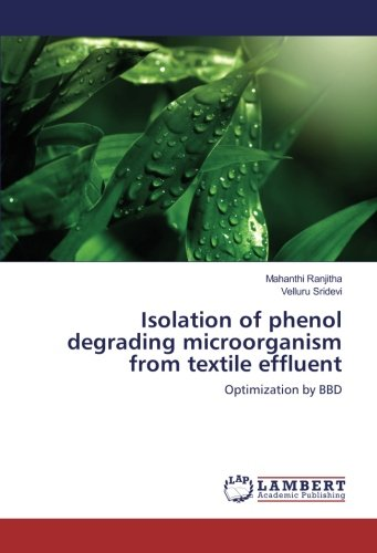 isolation-of-phenol-degrading-microorganism-from-textile-effluent-optimization-by-bbd