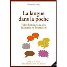 La langue dans la poche : Petit dictionnaire des expressions populaires