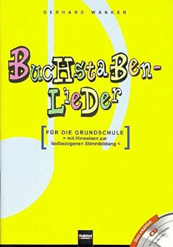 Buchstabenlieder. Heft und AudioCD: Für die Grundschule. Mit Hinweisen zur liedbezogenen Stimmbildung. Paket Heft und Playback-CD