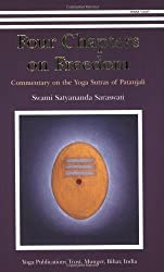 [(Four Chapters on Freedom: Commentary on the Yoga Sutras of Patanjali)] [ By (author) Swami Satyananda Saraswati ] [October, 2006]