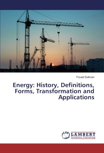 Energy: History, Definitions, Forms, Transformation and Applications