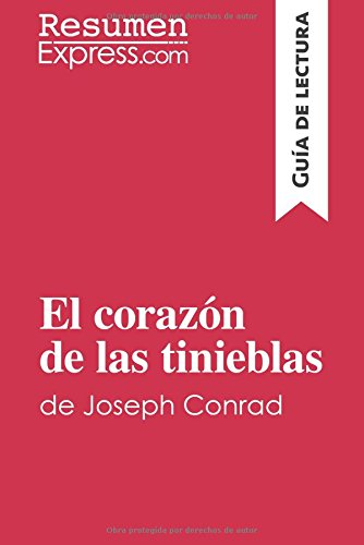 El corazón de las tinieblas de Joseph Conrad (Guía de lectura): Resumen Y Análisis Completo par Resumenexpress.Com
