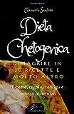 Dieta Chetogenica: Dimagrire in 30 ricette e molto altro