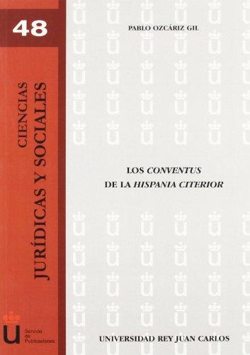 Los Conventus De La Hispania Citerior (Ciencias Jurídicas y Sociales) por Pablo Ozcáriz Gil