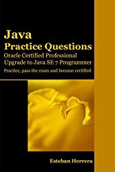 Java Practice Questions: Upgrade to Java SE 7 Programmer (English Edition)