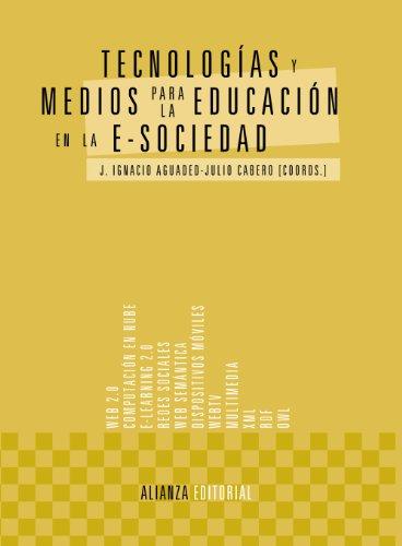 Tecnologías y medios para la educación en la e-sociedad (El Libro Universitario - Manuales) por J. Ignacio Aguaded