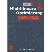 Nichtlineare Optimierung: Eine Einführung in Theorie, Verfahren und Anwendungen (vieweg studium; Aufbaukurs Mathematik)