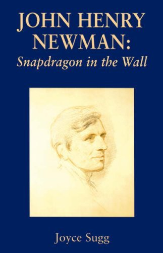 John Henry Newman: Snapdragon (Snapdragon in the Wall) by Joyce Sugg (2001-01-01)
