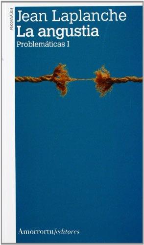 La Angustia (2a ed): Problemáticas I (Psicología y psicoanálisis)