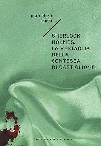 Sherlock Holmes. La vestaglia della contessa di Castiglione Sherlock Holmes. La vestaglia della contessa di Castiglione 414u2i2xCtL