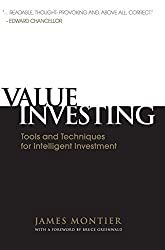 Value Investing: Tools and Techniques for Intelligent Investment by James Montier (2009-12-02)