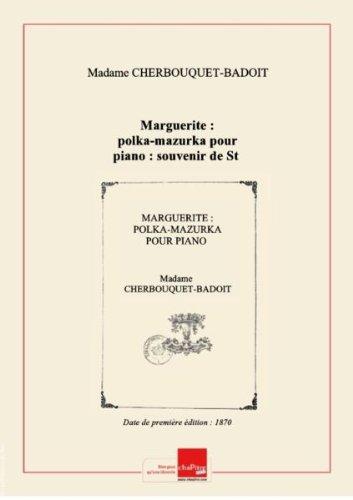 marguerite-polka-mazurka-pour-piano-souvenir-de-st-galmier-par-madame-cherbouquet-badoit-date-dediti