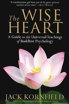 [(The Wise Heart: A Guide to the Universal Teachings of Buddhist Psychology)] [Author: Jack Kornfield] published on (May, 2009)