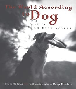 The World According to Dog: Poems and Teen Voices by [Sidman, Joyce]