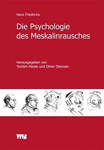 Die Psychologie des Meskalinrausches (Bewusstsein - Kognition - Erleben / Eine Schriftenreihe)