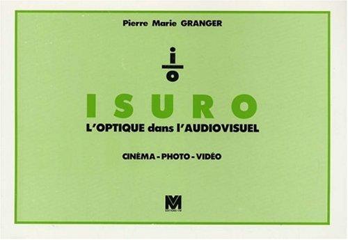ISURO : l'optique dans l'audiovisuel