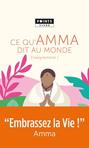 Ce qu'Amma dit au monde - Enseignements d'une saged'aujourd'hui (POINTS VIVRE) par Mata Amritanandamayi