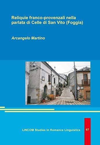 Reliquie franco-provenzali nella parlata di Celle di San Vito (Foggia)