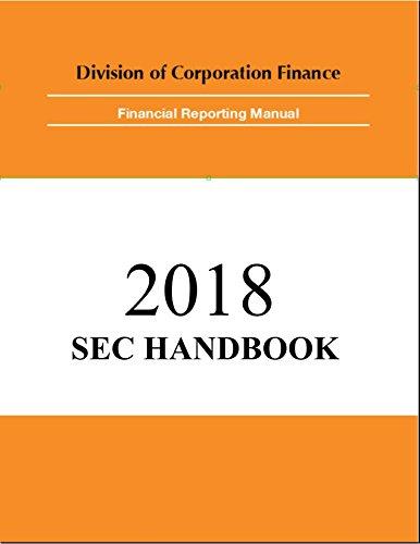 SEC Financial Reporting Manual: 2018 SEC Handbook (English Edition)