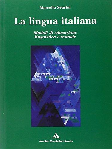 La lingua italiana. Per le Scuole superiori