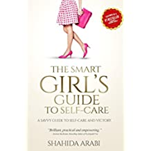 The Smart Girl's Guide to Self-Care (English Edition)
