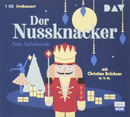 Der Nussknacker: Livekonzert mit Christian Brückner, dem WDR Sinfonieorchester u.v.a. (1 CD)