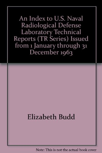 An Index to U.S. Naval Radiological Defense Laboratory Technical Reports (TR Series) Issued from 1 January through 31 December 1963