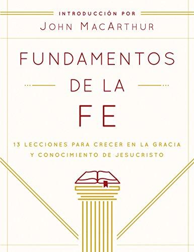 Fundamentos de La Fe (Edicion Estudiantil): 13 Lecciones Para Crecer En La...