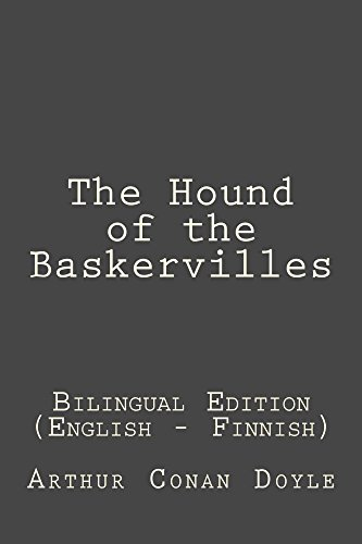 The Hound of the Baskervilles: The Hound of the Baskervilles: Bilingual Edition (English - Finnish) (English Edition)